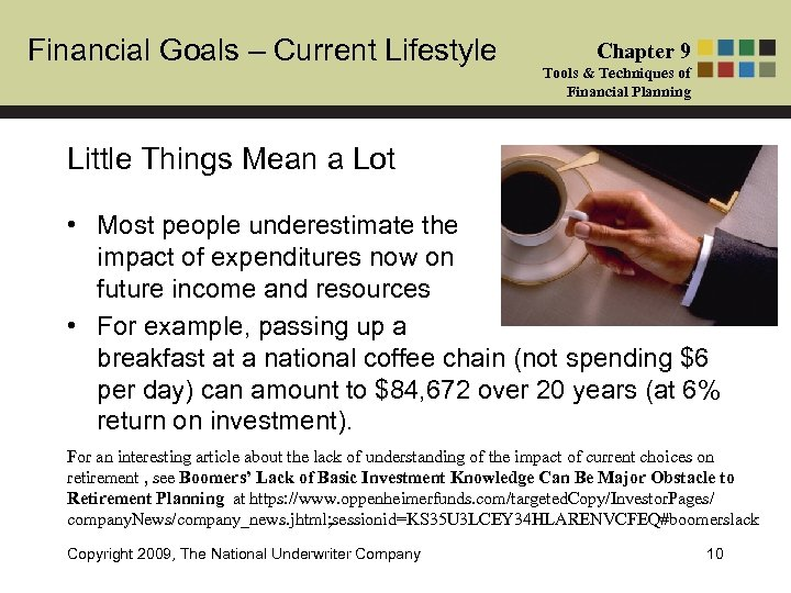 Financial Goals – Current Lifestyle Chapter 9 Tools & Techniques of Financial Planning Little