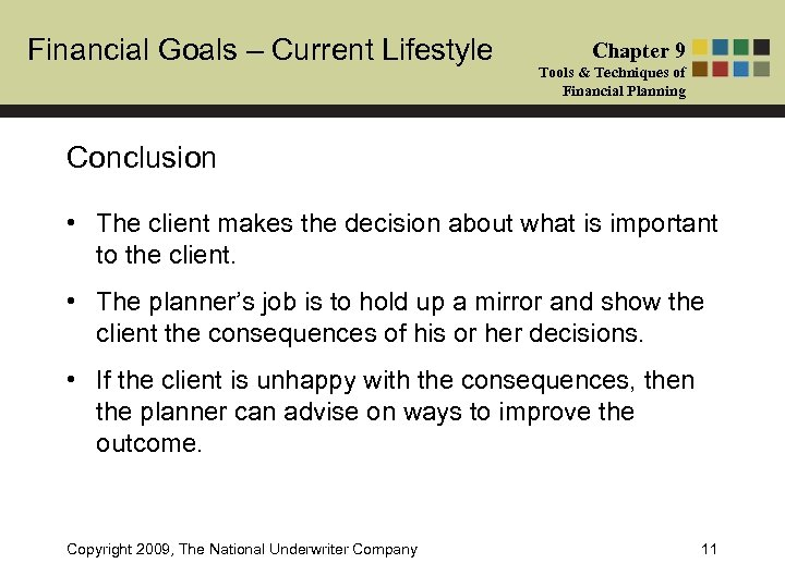 Financial Goals – Current Lifestyle Chapter 9 Tools & Techniques of Financial Planning Conclusion
