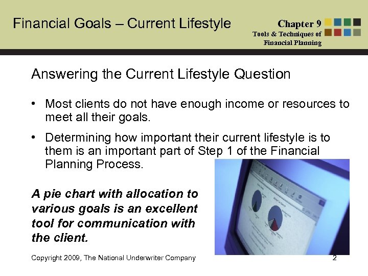 Financial Goals – Current Lifestyle Chapter 9 Tools & Techniques of Financial Planning Answering