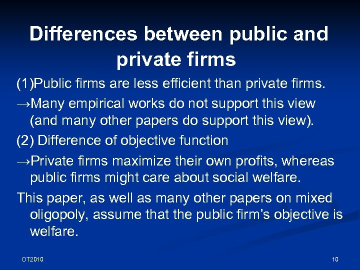 Differences between public and private firms (1)Public firms are less efficient than private firms.