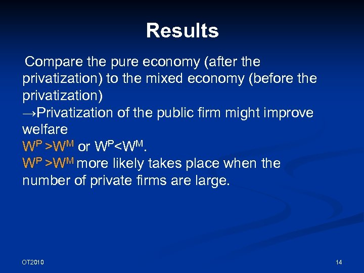 Results Compare the pure economy (after the privatization) to the mixed economy (before the