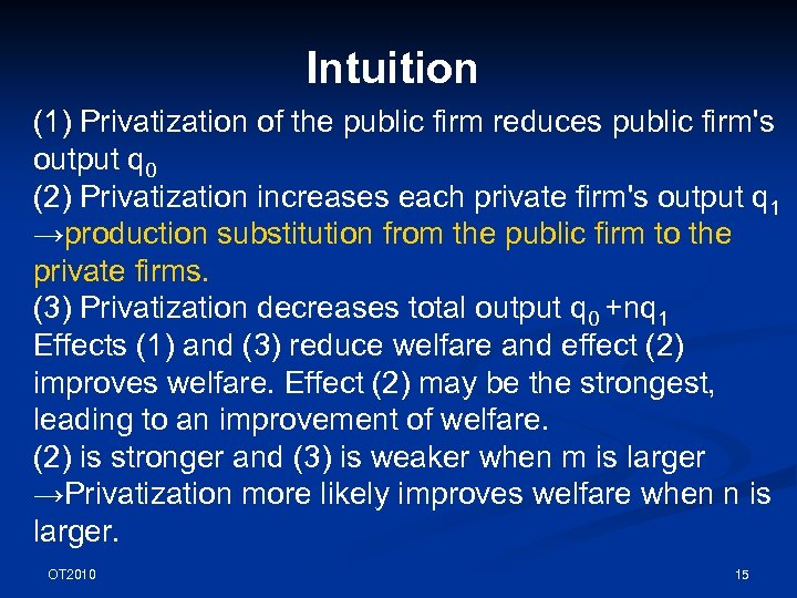 Intuition (1) Privatization of the public firm reduces public firm's output q 0 (2)