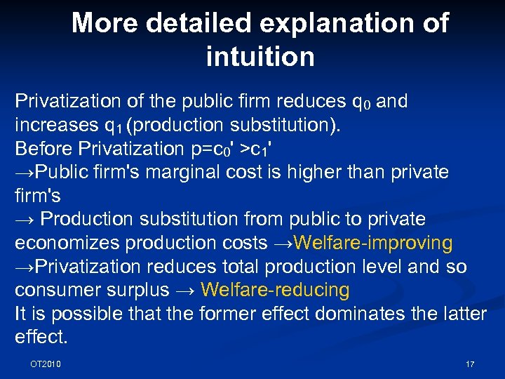 More detailed explanation of intuition Privatization of the public firm reduces q 0 and