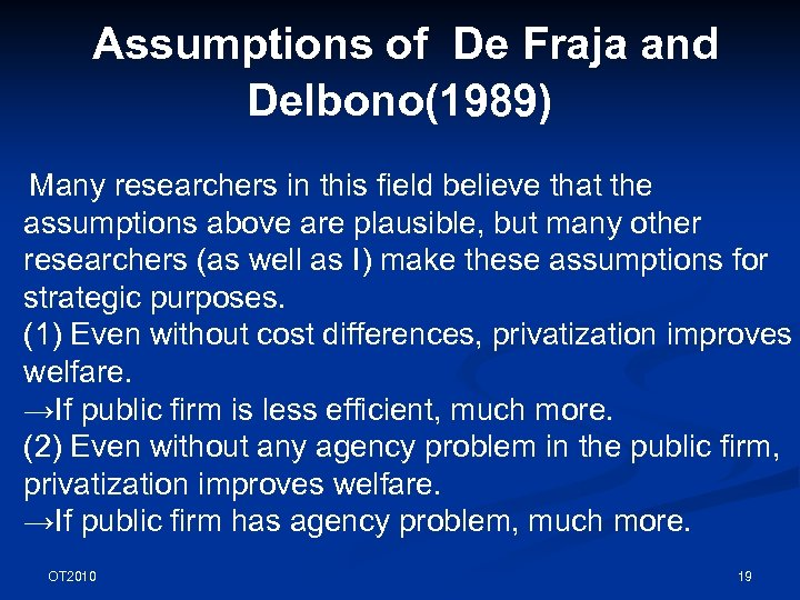 Assumptions of De Fraja and Delbono(1989) Many researchers in this field believe that the