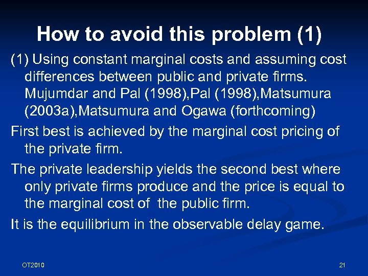 How to avoid this problem (1) Using constant marginal costs and assuming cost differences
