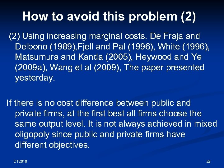 How to avoid this problem (2) Using increasing marginal costs. De Fraja and Delbono
