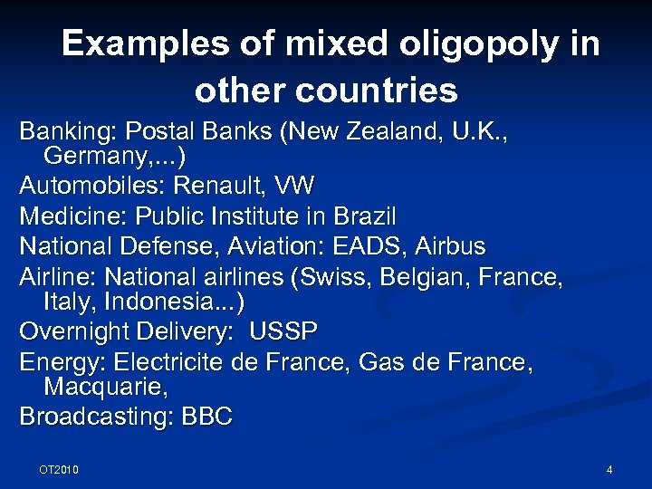Examples of mixed oligopoly in other countries Banking: Postal Banks (New Zealand, U. K.