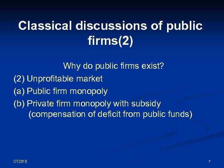 Classical discussions of public firms(2) Why do public firms exist? (2) Unprofitable market (a)