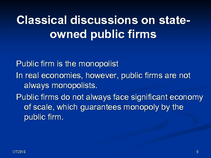 Classical discussions on stateowned public firms Public firm is the monopolist In real economies,