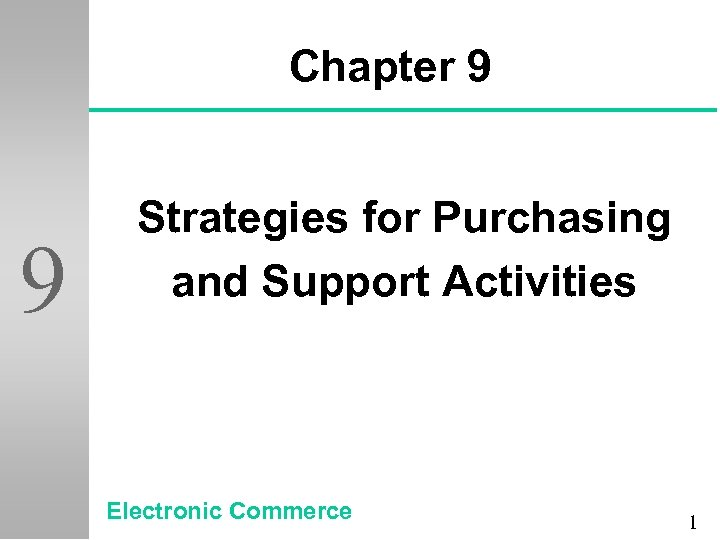 Chapter 9 9 Strategies for Purchasing and Support Activities Electronic Commerce 1
