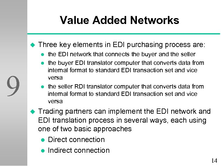 Value Added Networks u Three key elements in EDI purchasing process are: l l