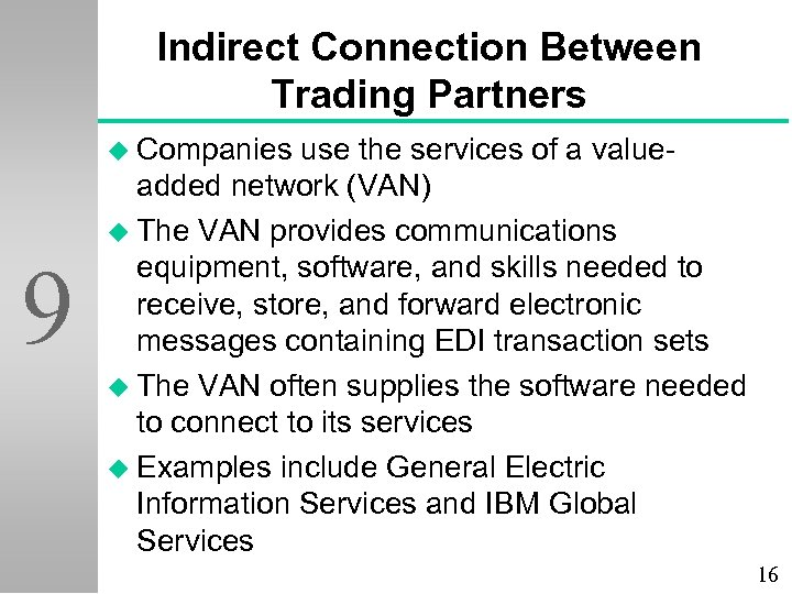 Indirect Connection Between Trading Partners u Companies 9 use the services of a valueadded