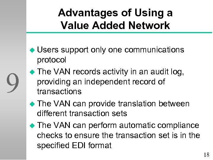 Advantages of Using a Value Added Network u Users 9 support only one communications