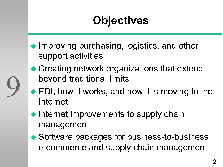 Objectives u Improving 9 purchasing, logistics, and other support activities u Creating network organizations