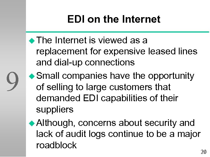 EDI on the Internet u The 9 Internet is viewed as a replacement for