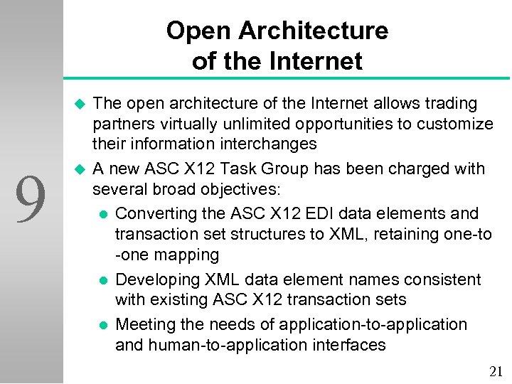 Open Architecture of the Internet u 9 u The open architecture of the Internet