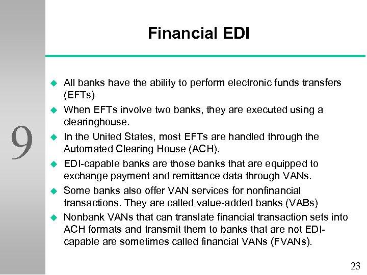 Financial EDI u u 9 u u All banks have the ability to perform
