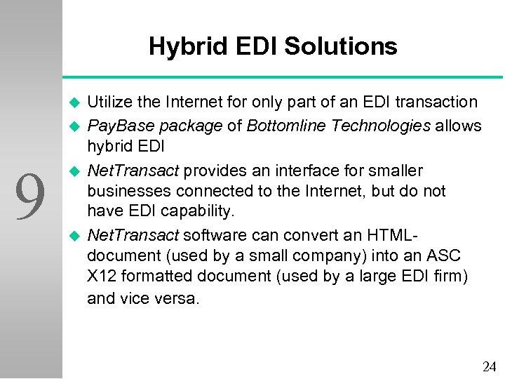Hybrid EDI Solutions u u 9 u u Utilize the Internet for only part