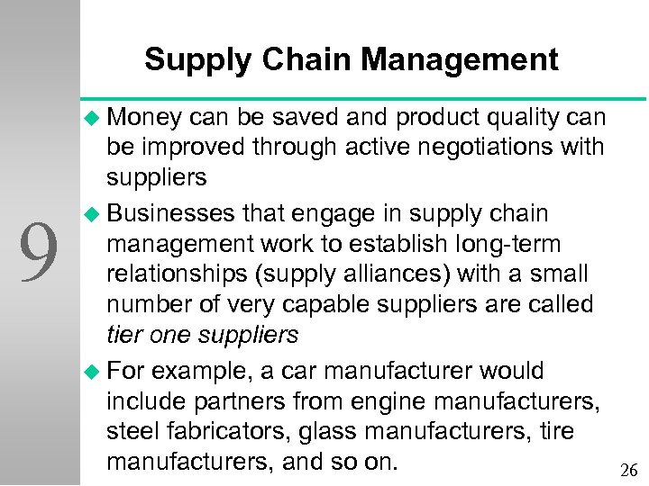 Supply Chain Management u Money 9 can be saved and product quality can be