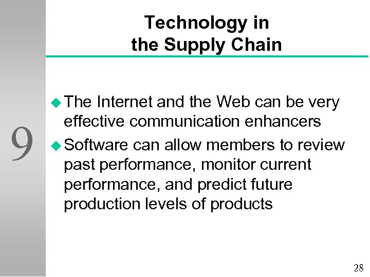 Technology in the Supply Chain u The 9 Internet and the Web can be