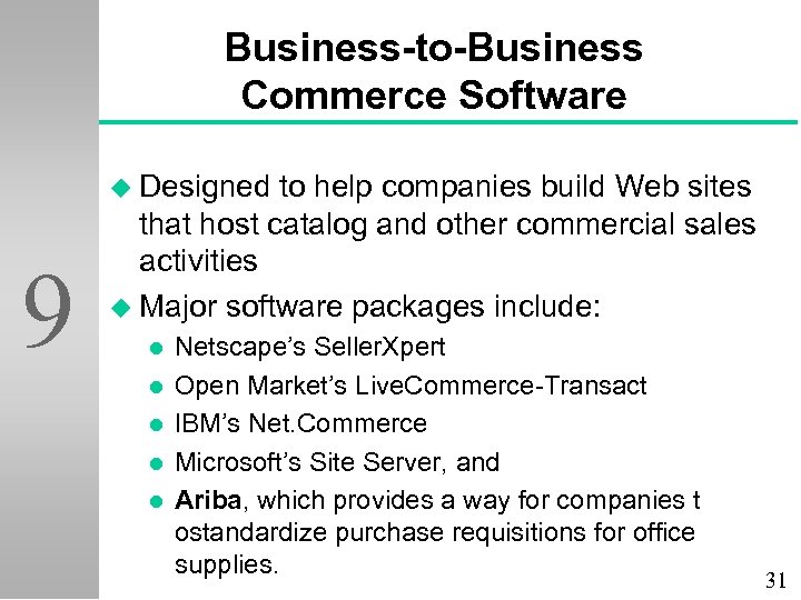 Business-to-Business Commerce Software u Designed 9 to help companies build Web sites that host