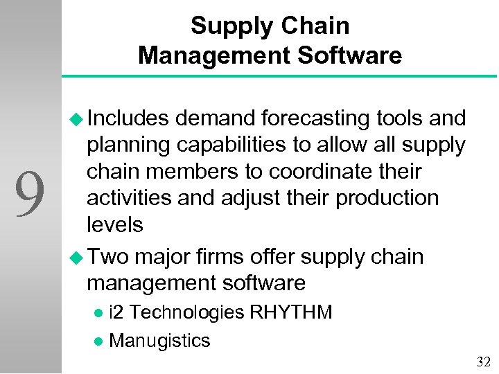Supply Chain Management Software u Includes 9 demand forecasting tools and planning capabilities to