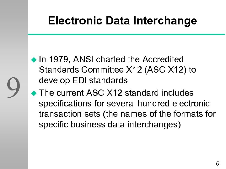 Electronic Data Interchange u In 9 1979, ANSI charted the Accredited Standards Committee X