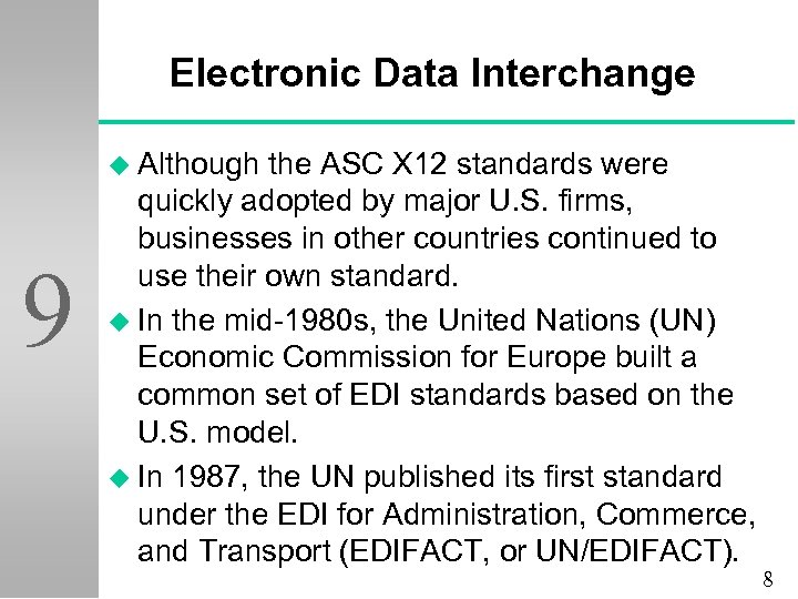 Electronic Data Interchange u Although 9 the ASC X 12 standards were quickly adopted