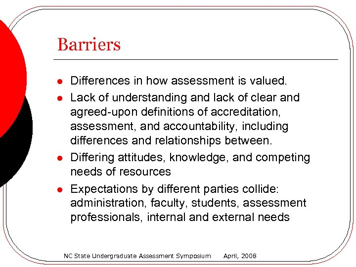 Barriers l l Differences in how assessment is valued. Lack of understanding and lack