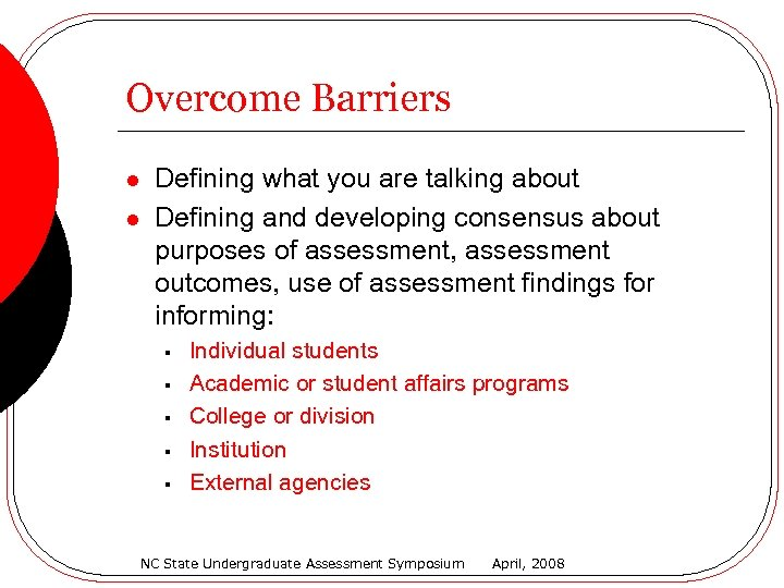 Overcome Barriers l l Defining what you are talking about Defining and developing consensus