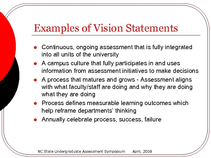 Examples of Vision Statements l l l Continuous, ongoing assessment that is fully integrated