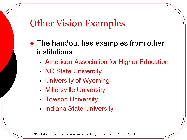 Other Vision Examples l The handout has examples from other institutions: § § §
