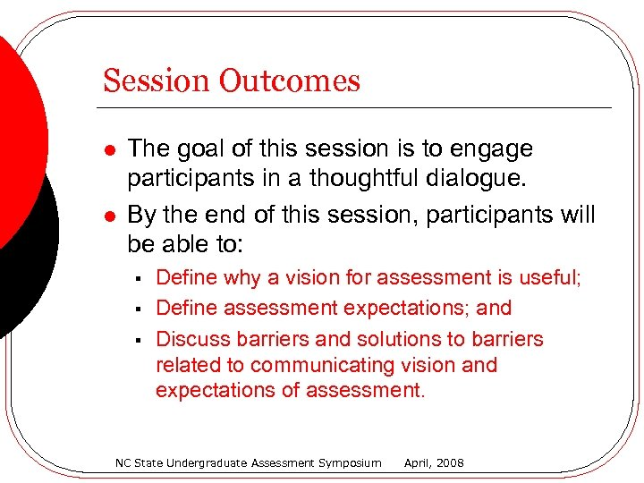 Session Outcomes l l The goal of this session is to engage participants in