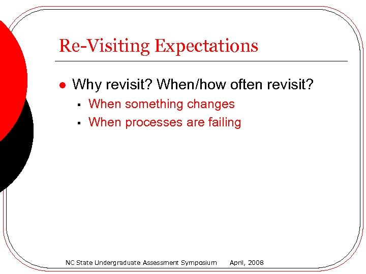 Re-Visiting Expectations l Why revisit? When/how often revisit? § § When something changes When