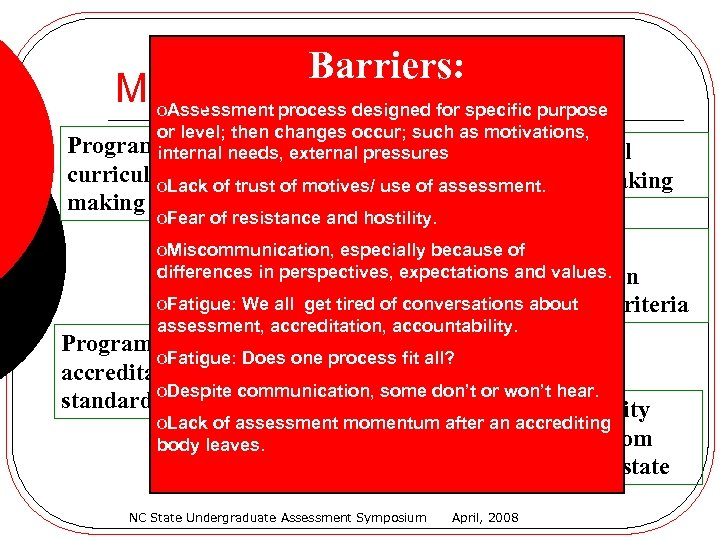 Barriers: Multiple Focuses o. Assessment process designed for specific purpose or level; then changes