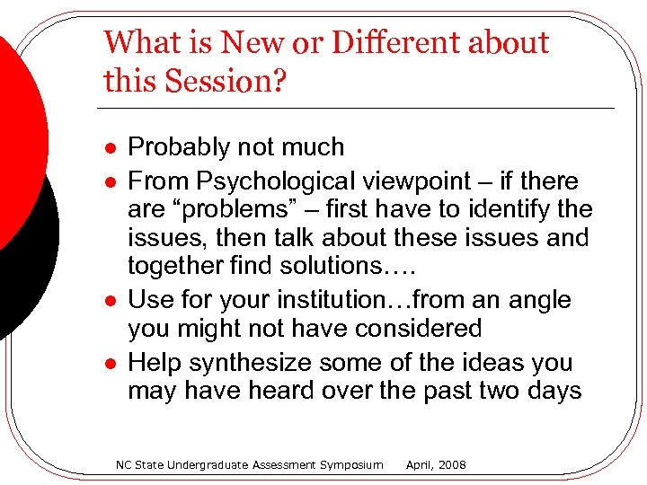 What is New or Different about this Session? l l Probably not much From