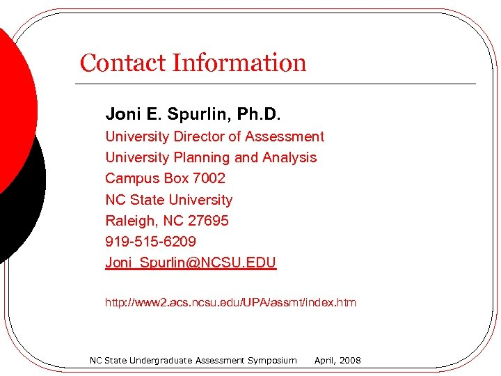 Contact Information Joni E. Spurlin, Ph. D. University Director of Assessment University Planning and