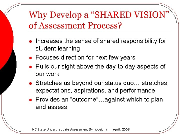 """Why Develop a """"SHARED VISION"""" of Assessment Process? l l l Increases the sense"""