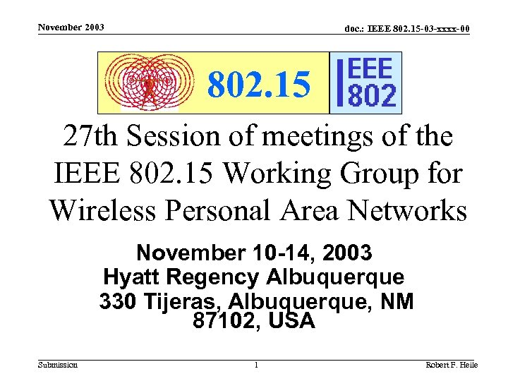 November 2003 doc. : IEEE 802. 15 -03 -xxxx-00 802. 15 27 th Session