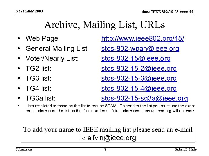 November 2003 doc. : IEEE 802. 15 -03 -xxxx-00 Archive, Mailing List, URLs •