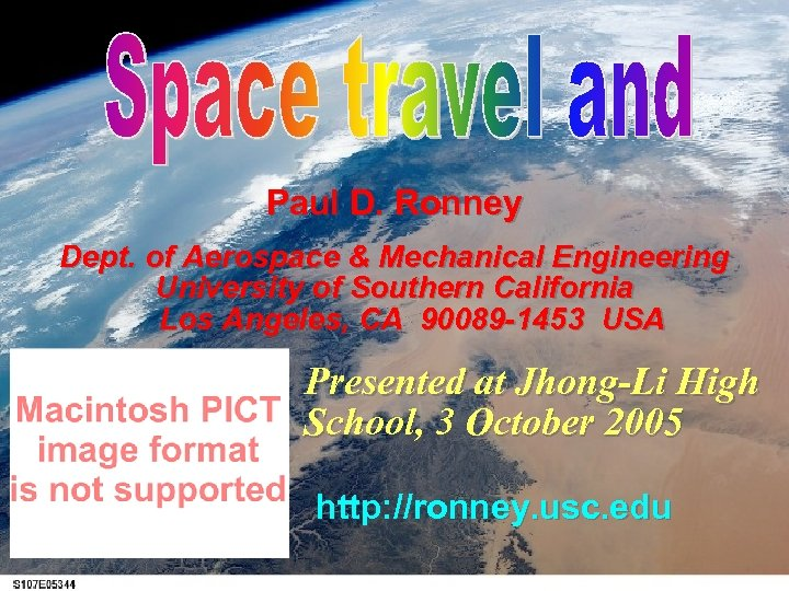Paul D. Ronney Dept. of Aerospace & Mechanical Engineering University of Southern California Los