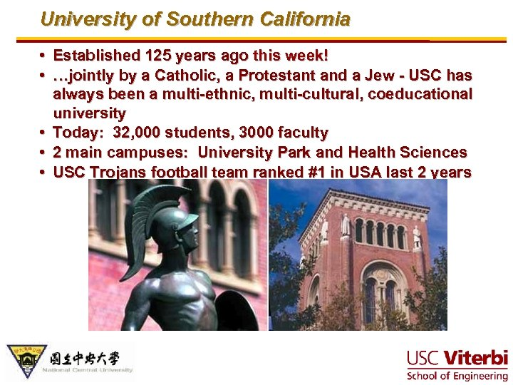 University of Southern California • Established 125 years ago this week! • …jointly by