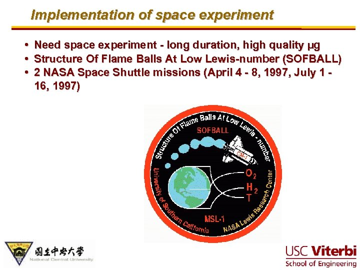 Implementation of space experiment • Need space experiment - long duration, high quality µg