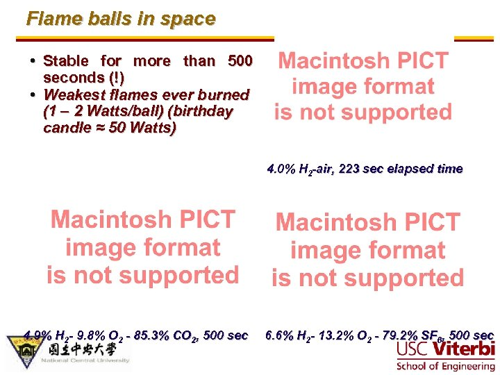 Flame balls in space • Stable for more than 500 seconds (!) • Weakest