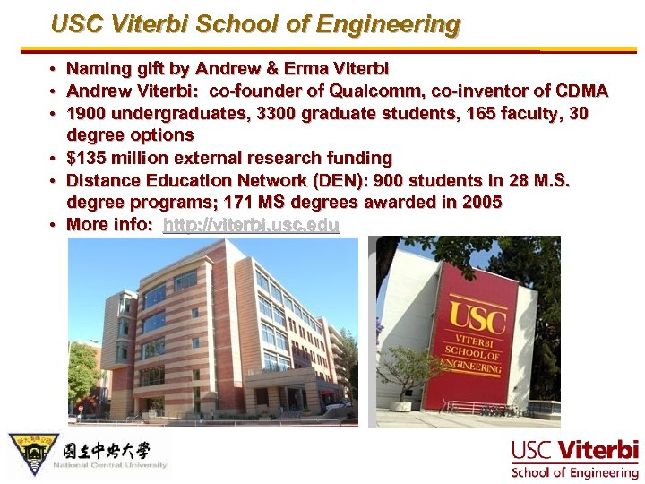 USC Viterbi School of Engineering • Naming gift by Andrew & Erma Viterbi •
