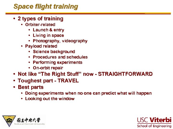 Space flight training • 2 types of training • Orbiter-related • Launch & entry