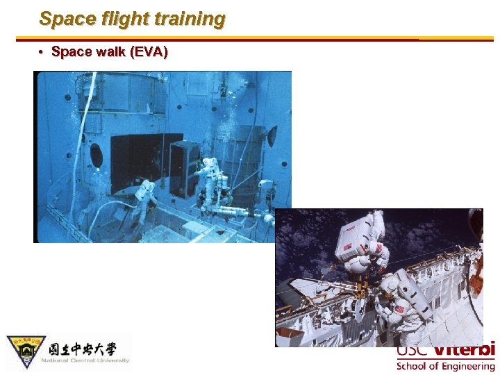 Space flight training • Space walk (EVA)