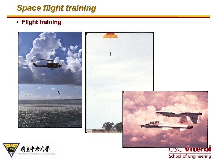 Space flight training • Flight training