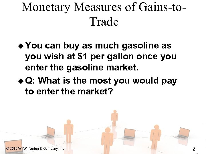 Monetary Measures of Gains-to. Trade u You can buy as much gasoline as you