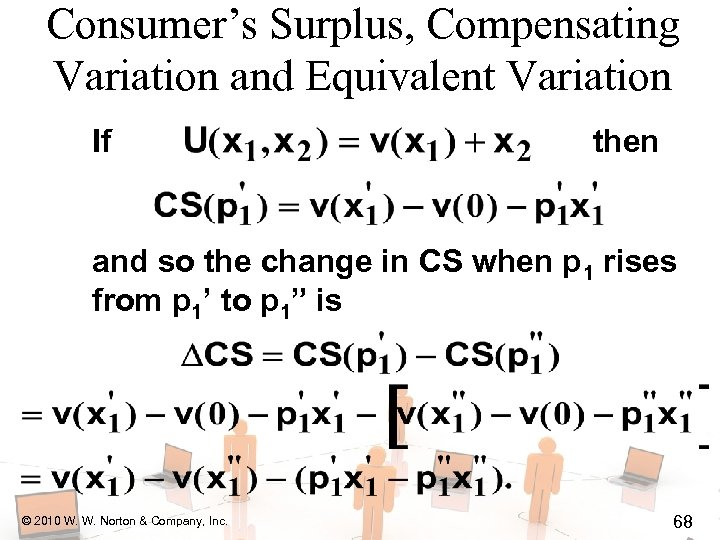 Consumer's Surplus, Compensating Variation and Equivalent Variation If then and so the change in